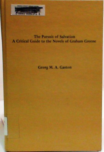 9780878752898: The Pursuit of Salvation: A Critical Guide to the Novels of Graham Greene