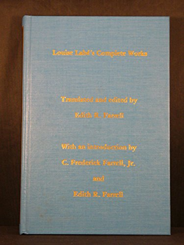 Louise Labe's Complete Works: Farrell, Edith R.