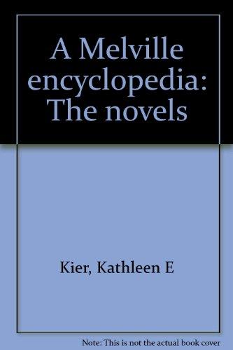 A Melville Encyclopedia: The Novels: Kier, Kathleen E.