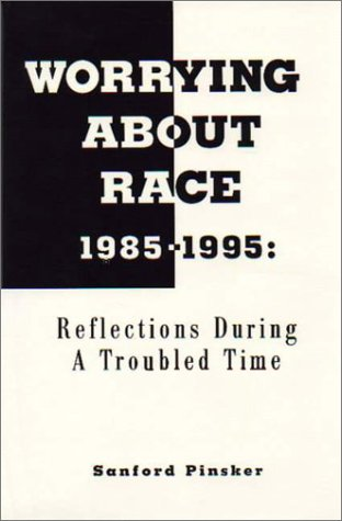 9780878754748: Worrying About Race 1985-1995: Reflections During a Troubled Time