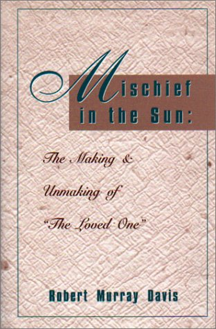 9780878754946: Mischief in the Sun: The Making and Unmaking of the Loved One