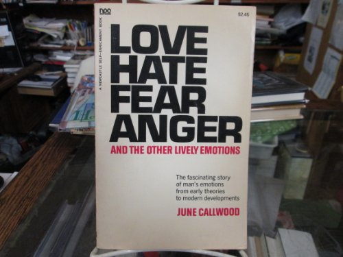 Love, Hate, Fear, Anger and Other Lively: Callwood, June
