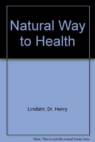 The Natural Way to Health: Victor H. Lindlahr