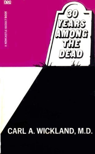 9780878770250: Thirty Years Among the Dead