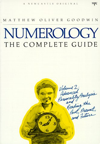 9780878770540: Numerology the Complete Guide, Vol. 2: Advanced Personality Analysis and Reading the Past, Present and Future (A Newcastle Original)