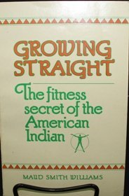 9780878770571: Growing Straight: Fitness Secret of the American Indian