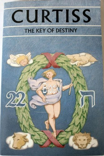 Key of Destiny: Curtiss, H.A.; Curtiss, F.H.
