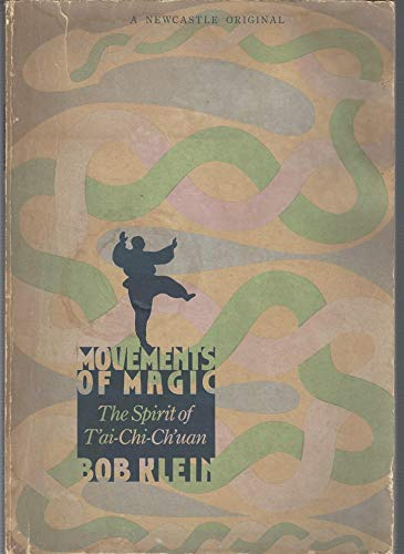 9780878770724: Movements of Magic: The Spirit of T'ai-Chi-Ch'uan