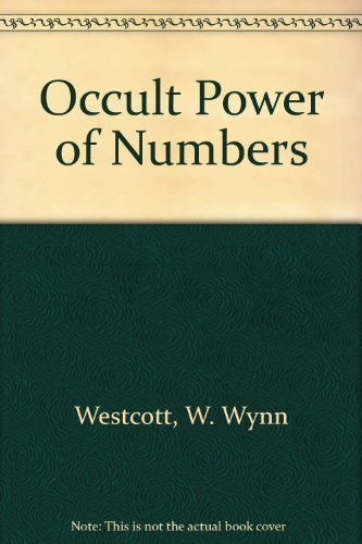 The Occult Power of Numbers: Westcott, W.