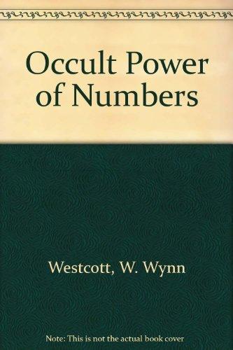 The Occult Power of Numbers: W. Wynn Westcott