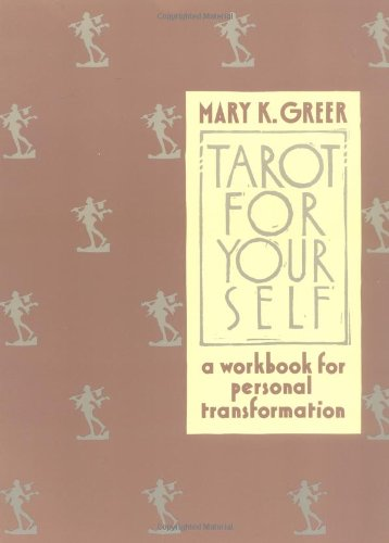 9780878770779: Tarot for Your Self: A Workbook for Personal Transformation: A Handbook for Personal Transformation