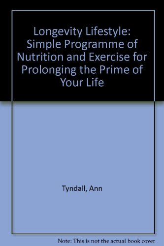 Longevity Lifestyle: A Simple Effective Nutritional Program for Prolonging the Prime of Your Life: ...