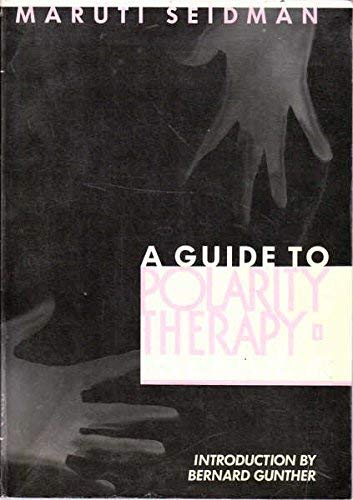 9780878770885: THE GUIDE TO POLARITY THERAPY: The Gentle Art of Hands -On Healing