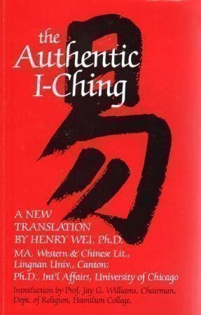 I Ching: Authentic I Ching