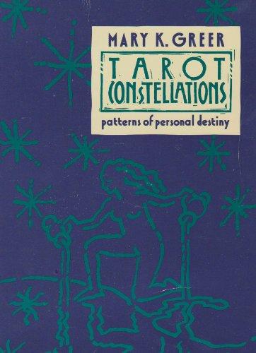 Tarot Constellations: Patterns of Personal Destiny: Greer, Mary K.