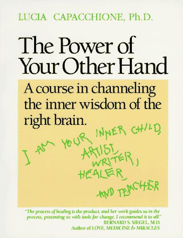 9780878771301: The Power of Your Other Hand: A Course in Channeling the Inner Wisdom of the Right Brain