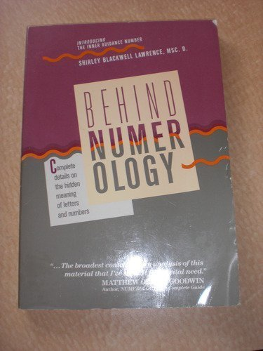 9780878771455: Behind Numerology: Complete Details on the Hidden Meaning of Letters and Numbers