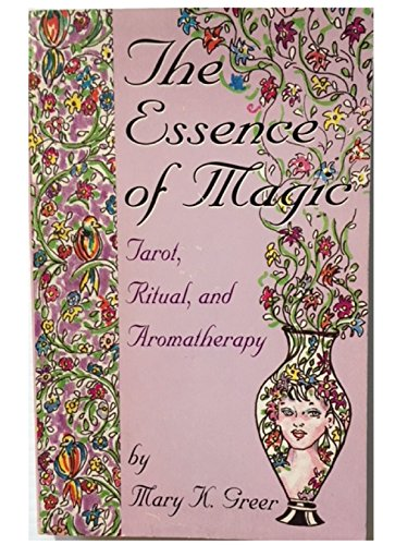 9780878771806: The Essence of Magic: Tarot, Ritual and Aromatherapy