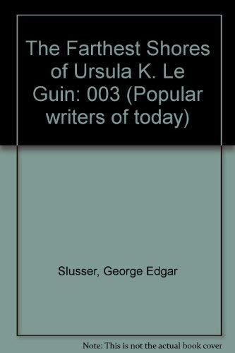 The Farthest Shores of Ursula K. Le: Slusser, George Edgar