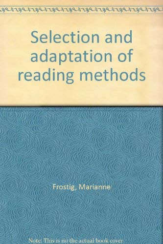 9780878790647: Selection and adaptation of reading methods [Paperback] by Frostig, Marianne