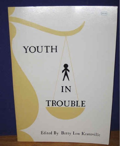 Youth in Trouble: A Symposium, May 2 and 3, 1974, Airport Marina Hotel, Dallas-Fort Worth Regional Airport (0878790969) by Betty Lou Kratoville