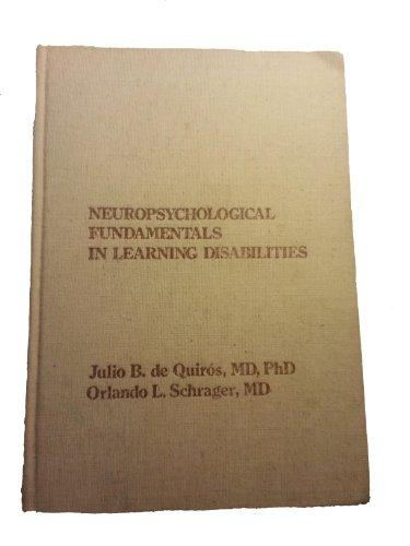 Neuropsychological fundamentals in learning disabilities: Schrager, Orlando L.; Quirós, Julio ...