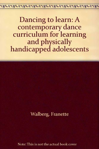 9780878792184: Dancing to learn: A contemporary dance curriculum for learning and physically handicapped adolescents