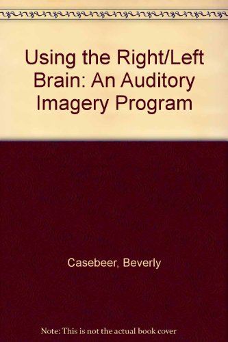 9780878793334: Using the Right/Left Brain: An Auditory Imagery Program