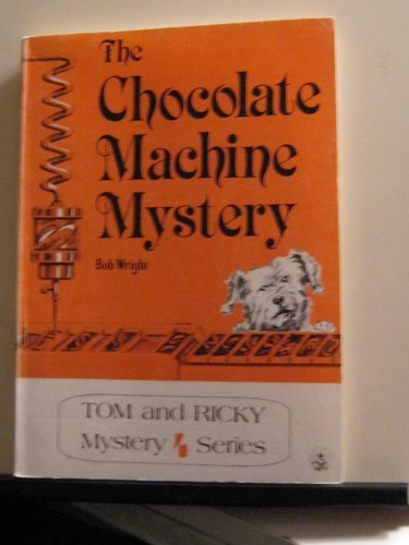 9780878793655: The Chocolate Machine Mystery (Tom and Ricky Mystery Series)