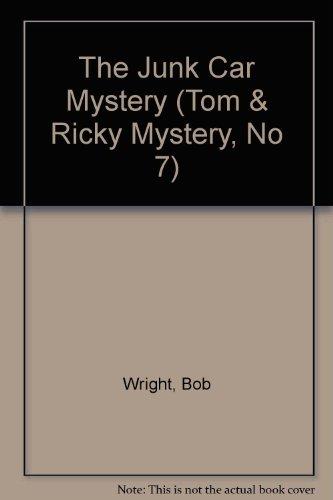 The Junk Car Mystery (Tom & Ricky Mystery, No 7): Wright, Bob