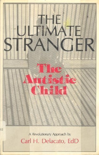 9780878794461: The Ultimate Stranger: The Autistic Child