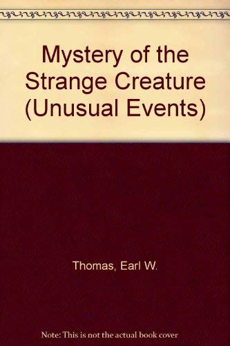 9780878795352: The mystery of the strange creature (Unusual events)