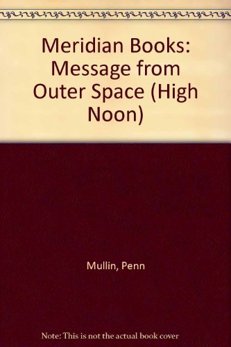 Message from Outer Space (High Noon): Mullin, Penn
