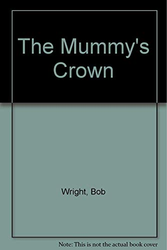The Mummy's Crown (Spanish and English Edition) (9780878796601) by Wright, Bob