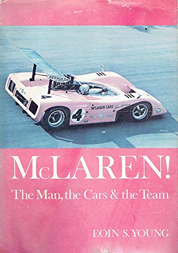 McLaren!: The Man, the Cars & the Team.