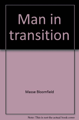 Man in Transition: A Concept of History: Bloomfield, Masse;Wolf, Harvey J.