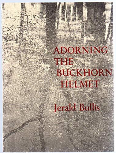 Adorning the buckhorn helmet: Bullis, Jerald