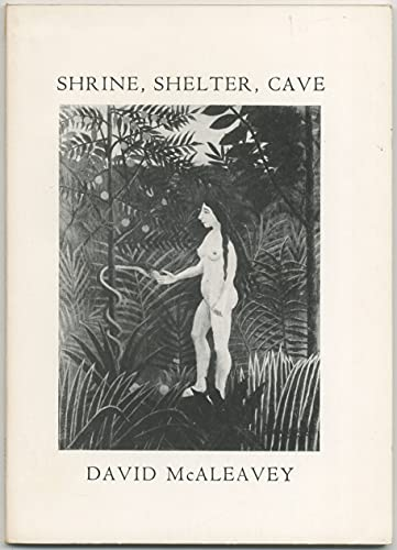 Shrine, Shelter, Cave: Poems by David McAleavey: McAleavey, David