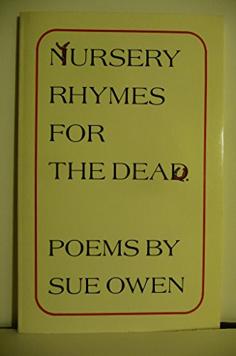 Nursery Rhymes for the Dead: Poems: Owen, Sue