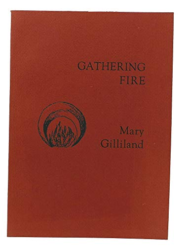 Gathering Fire: Gilliland, Mary