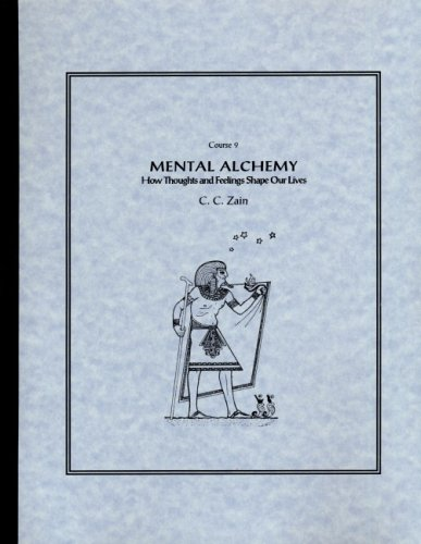 9780878873494: Mental Alchemy: How Thoughts & Feelings Shape Our Lives
