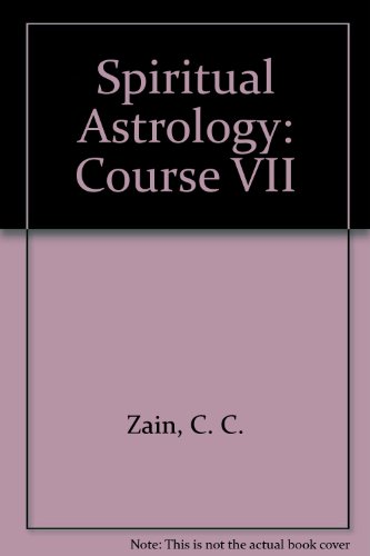 Spiritual Astrology: Course VII (0878873600) by C. C. Zain