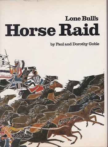 Lone Bull's horse raid: Goble, Paul