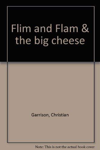 Flim and Flam & the big cheese: Christian Garrison