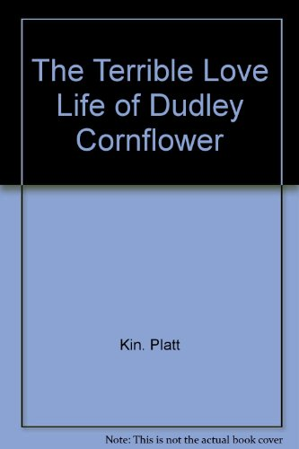 9780878881086: The terrible love life of Dudley Cornflower