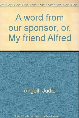 9780878881420: A Word From Our Sponsor: or, My Friend Alfred