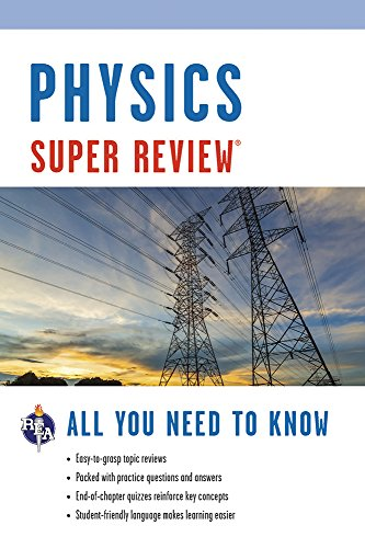 Physics Super Review (0878910875) by The Editors of REA; Physics Study Guides; The Staff of Education Association; Research