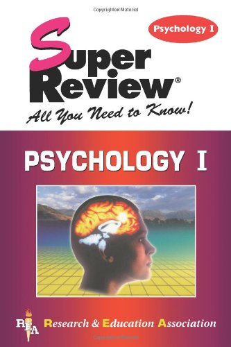 Psychology I Super Review (0878910891) by The Editors of REA; Psychology Study Guides; Education Association, The Staff of; Research