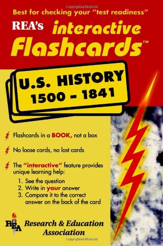 United States History 1500-1841 Interactive Flashcards Book (Flash Card Books) (0878911642) by The Editors of REA; US History Study Guides