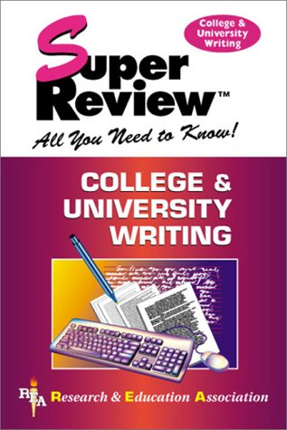 College and University Writing (Super review): Editors of Rea
